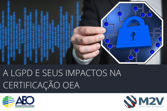 A LGPD e seus impactos na certificação OEA