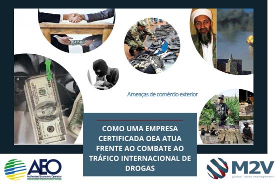 Como uma empresa certificada OEA atua frente ao combate ao tráfico internacional de drogas
