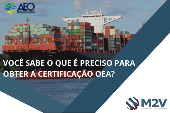 Você sabe o que é preciso para obter a certificação OEA?